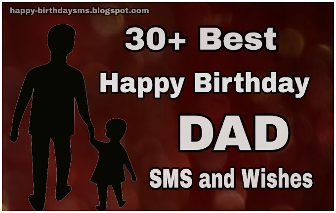 30+ Best Happy Birthday Dad Sms and Wishes for Wishing Your Father Birthday