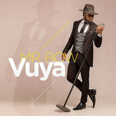 Mr. Bow – Vuya (Soul)