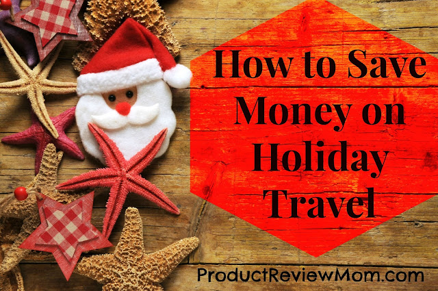 How to Save Money on Holiday Travel and Not Go Broke via  www.productreviewmom.com
