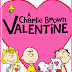 CHARLIE BROWN Sends ♥ Valentine's Day Love ♥ Friday Night! XOXOXO