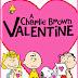 CHARLIE BROWN Sends ♥ Valentine's Day Love ♥ Friday Night! XOXOXO