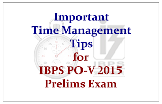 Important Time Management Tips for IBPS PO-V Prelims Exam 2015