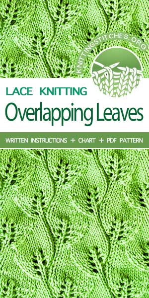 LEARN THE KNIT Overlapping Leaf stitch. The pattern is written in detail, very easy to follow instructions. #KnittingStitches #LearnToKnit