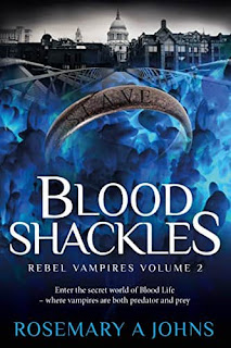Blood Shackles (Rebel Vampires Book 2) by Rosemary A Johns