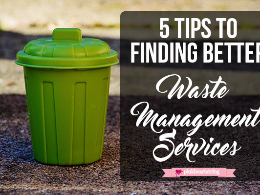 5 Tips to Finding Better Waste Management Services