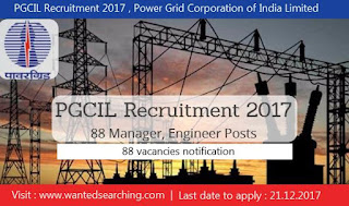 PGCIL Recruitment 2017 , Power Grid Corporation of India Limited - 88 vacancies notification - Last date to apply : 21.12.2017