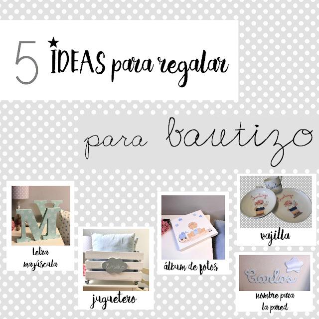 5 IDEAS PARA REGALAR EN UN BAUTIZO