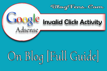 Invalid Click Activity On Blog [Full Guide]