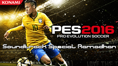 PES 2016 Soundtrack Special Ramadhan