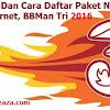 Info Tarif Dan Cara Daftar Paket Nelpon, SMS, Internet, BBMan Tri 2016