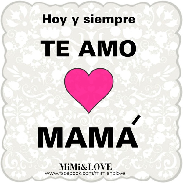 I Love You Mom Quotes In Spanish : love you mom quotes poems sayings images in spanish Happy Mothers ...