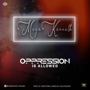 Megakenneth - Oppression Is Allowed
