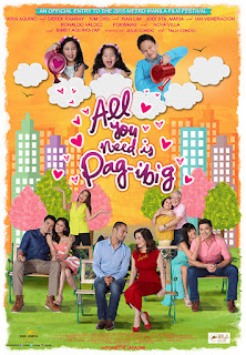 All You Need is Pag-ibig is a 2015 Filipino romantic-comedy film released by Star Cinema as their official entry to 2015 Metro Manila Film Festival.