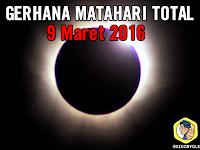 GERHANA MATAHARI TOTAL 2016, HANYA DI INDONESIA!