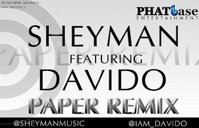 PREMIERE: Sheyman - Paper Remx ft Davido image