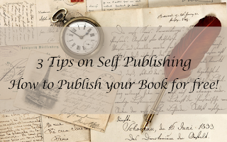 3 Tips on Self Publishing - How to Publish Your Book For Free!