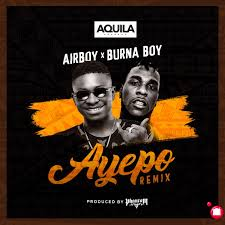 AirBoy Ft. Burna Boy - Ayepo