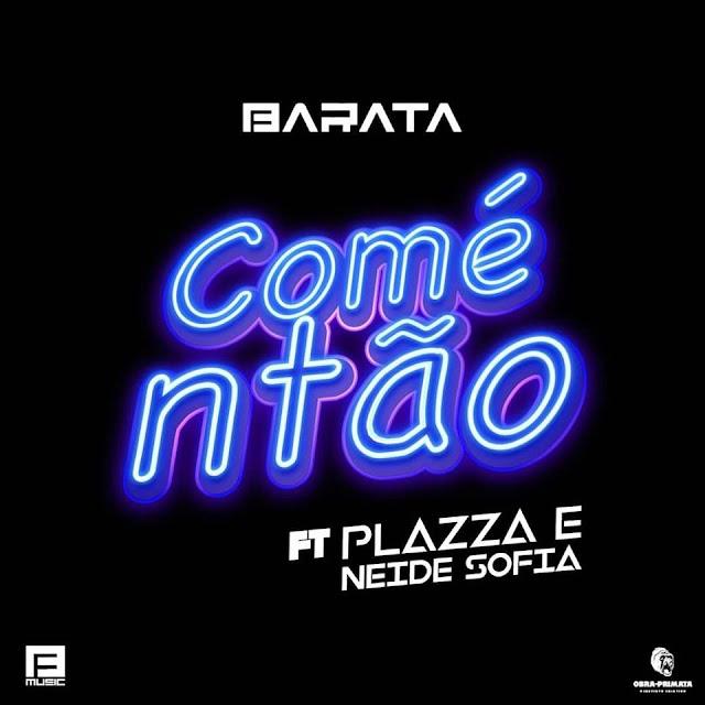 DJ Barata Feat. Plazza & Neide Sofia - Comé Ntão Download Mp3