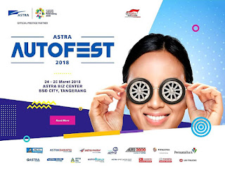 Sambut Kemeriahan Astra Autofest 2018 dan Nikmati Semua Fasilitas Ini!