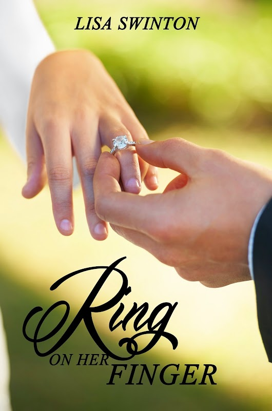Ring on Her Finger by Lisa Swinton!