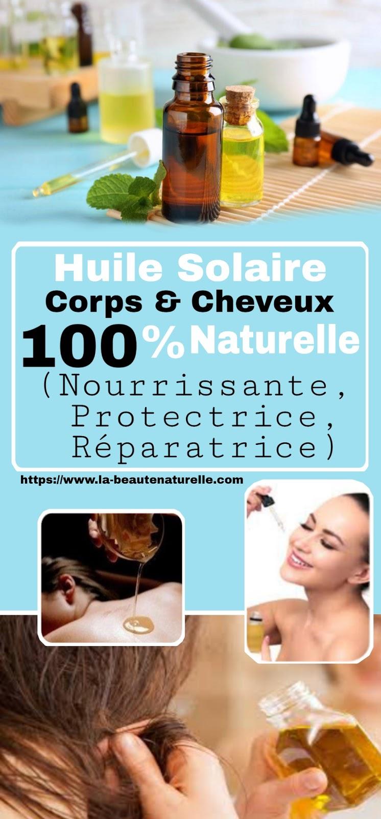 Huile Solaire Corps & Cheveux 100% Naturelle (Nourrissante, Protectrice, Réparatrice)