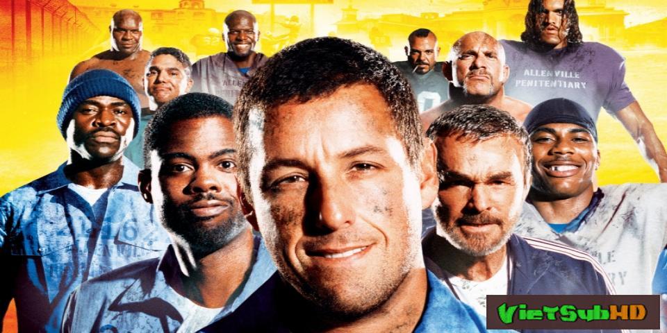 Phim Đội Bóng Nhà Tù VietSub HD | The Longest Yard 2005