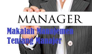 Makalah Manajemen Manajer