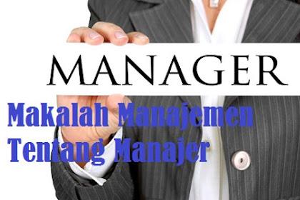 Makalah Manajemen tentang Manajer