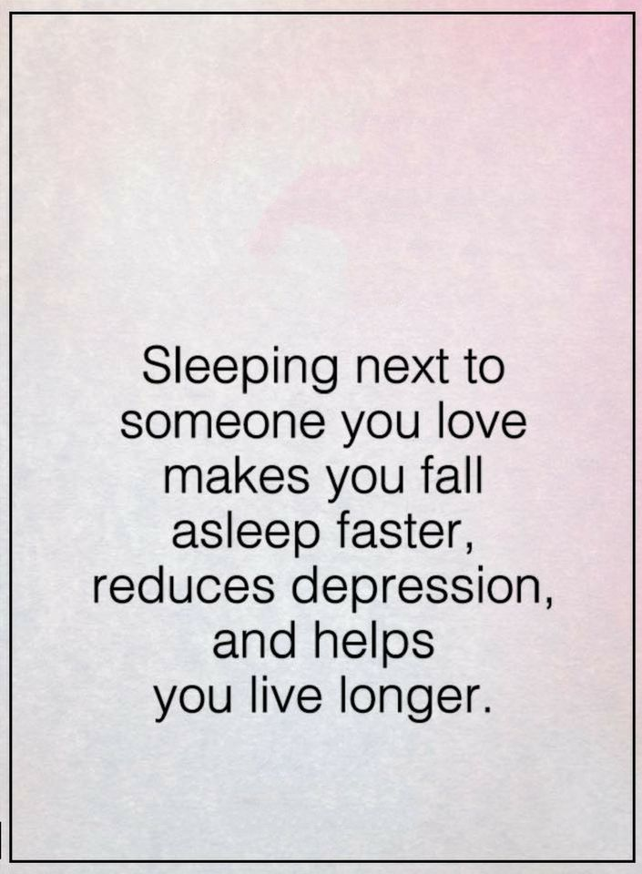 Quotes Sleeping Next To Someone You Love Makes You Fall Asleep