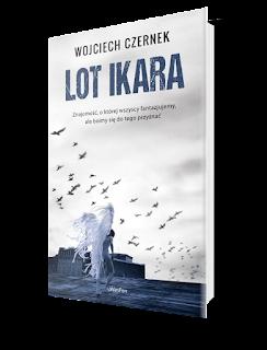 Wojciech Czernek - Lot Ikara - Wydawnictwo WasPos -  Zapowiedz Patronacka