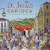 ( Resenha ) D. João Carioca - A Corte portuguesa chega ao Brasil ( 1808 - 1821 ) de Lilia Moritz Schwarcz @cialetras