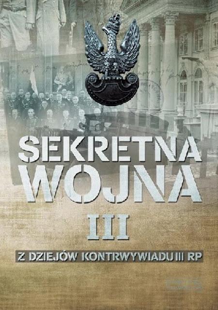 Sekretna wojna tom III. Z dziejów kontrwywiadu II RP -  red. Zbigniew Nawrocki