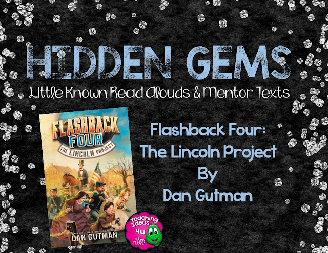 The Lincoln Project is a new book that is a Hidden Gem for reading classes. This book is the beginning of a new series, and upper elementary students will love it! Post discusses how to teach the book.