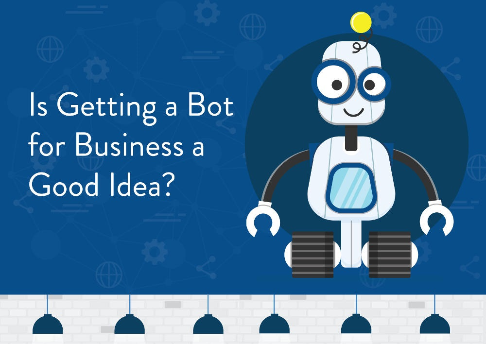 Is Getting A ChatBot For Business A Good Idea? #infographic