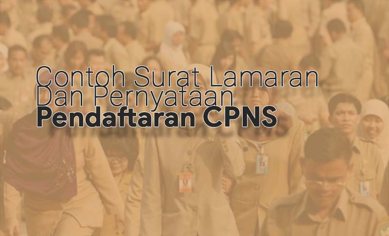 Contoh Surat Lamaran Dan Pernyataan Pendaftaran CPNS