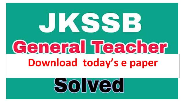 Download Jkssb general teacher eaxmination  paper 2018 held on 13 may 2018 download now in pdf