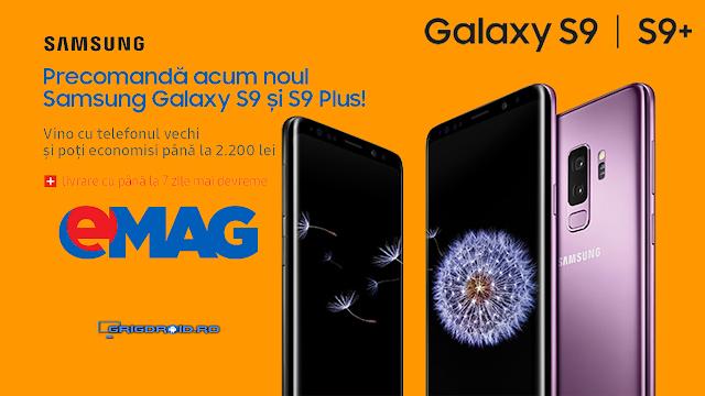 Galaxy S9 și S9+ cu o reducere fantastică de până la 2200 de lei la precomenzile făcute la eMag