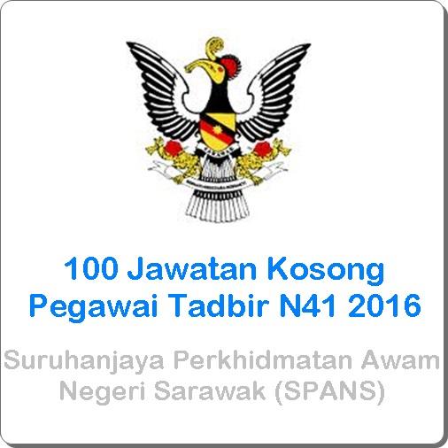 100 Jawatan Kosong Pegawai Tadbir N41 2016, jawatan kosong Suruhanjaya Perkhidmatan Awam Negeri Sarawak (SPANS) terkini, cara memohon kerja kosong Pegawai Tadbir N41 2016
