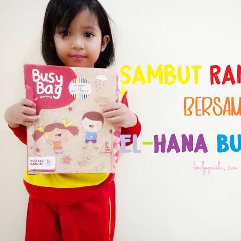 Sambut Ramadan Bersama El-Hana Busy Bag Ramadan
