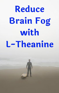 Reduce Brain Fog with L-Theanine