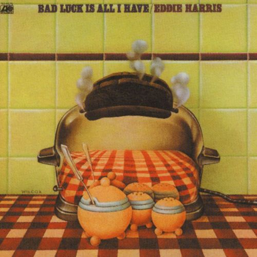 Eddie Harris Bad Luck Is All I Have