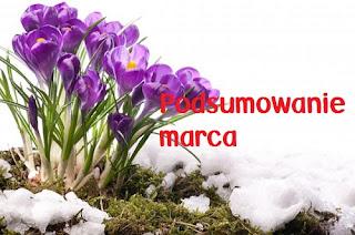 Podsumowanie marca. ☺