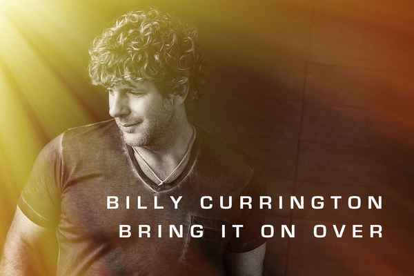 Arti Lirik Lagu Billy Currington - Bring It On Over