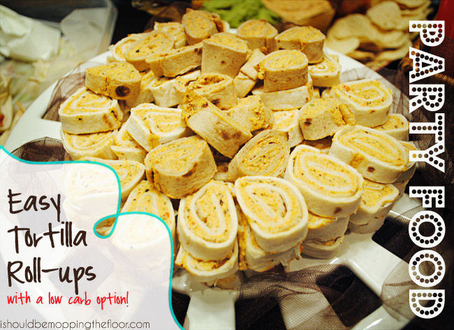Party Food Easy Tortilla Roll Ups With A Low Carb Option