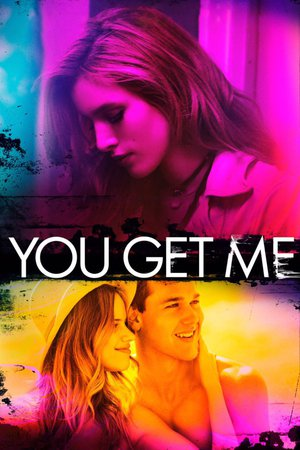 Poster You Get Me 2017