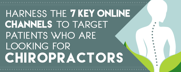 Harnessing Key Online Channels to Target Chiropractic Patients