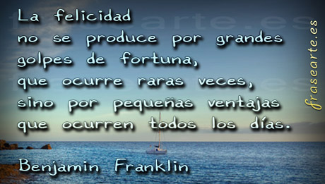 Frases de felicidad - Benjamin Franklin