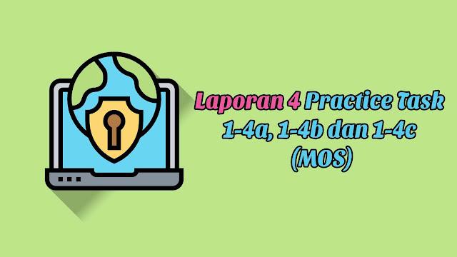Laporan 4 Practice Task 1-4a, 1-4b dan 1-4c (MOS)