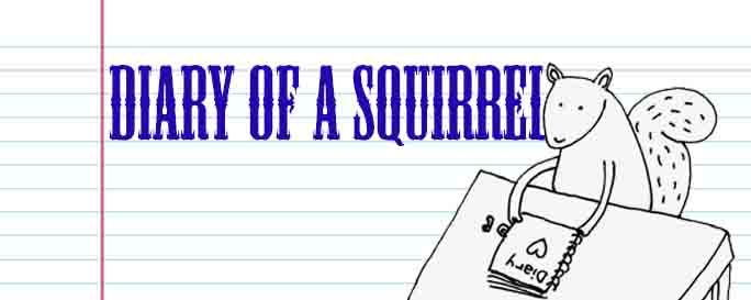 Diary of a Squirrel