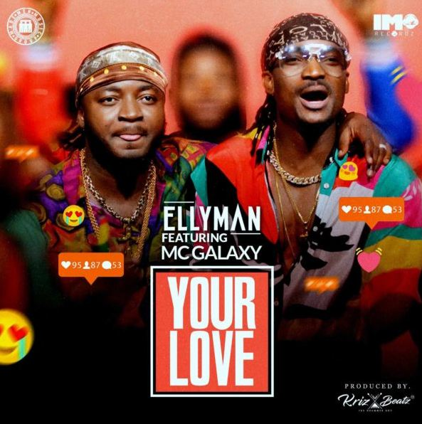 Ellyman Ft. MC Galaxy – Your Love [Mp3 Music Download]